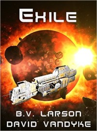 Exile: Star Force, Book 11. B.V. Larson, David VanDyke