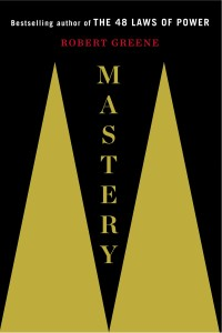 Mastery, Robert Greene