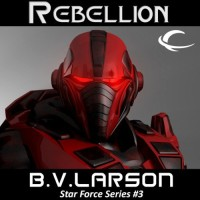 Rebellion: Star Force, Book 3
