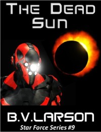 The Dead Sun Star Force, Book 9