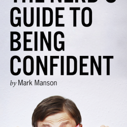 The Nerd's Guide to Being Confident, Mark Manson